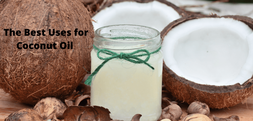 The Best Uses for Coconut Oil