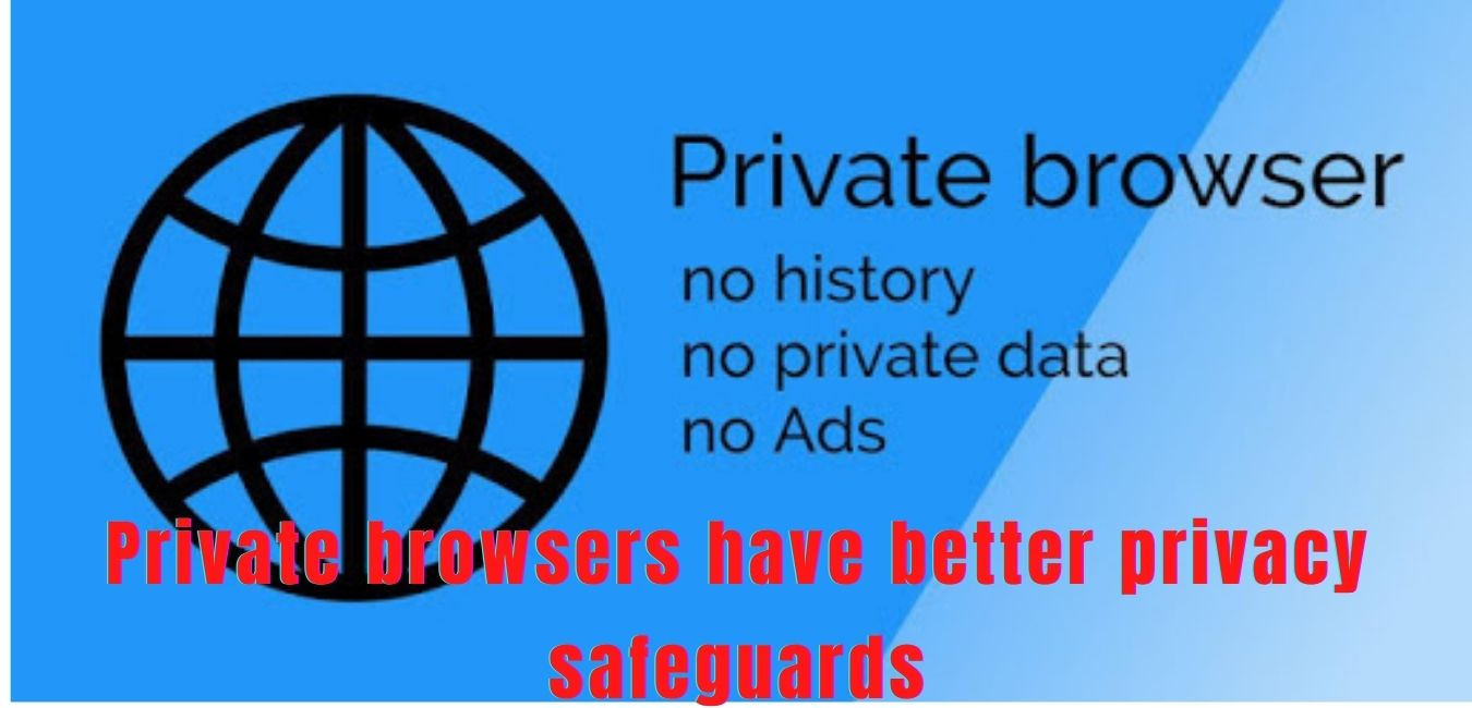 Private browsers have better privacy safeguards