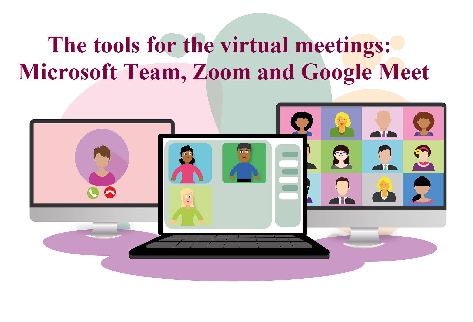 The tools for the virtual meetings Microsoft Team,Zoom and Google Meet