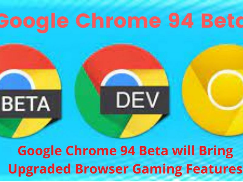 Google Chrome 94 Beta will Bring Upgraded Browser Gaming Features
